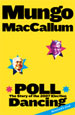 Cover of Poll Dancing by Mungo MacCallum