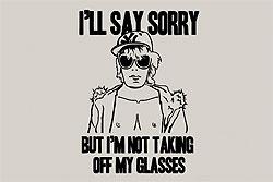 Image of Corey Delaney Worthington t-short: I'll say sorry but I'm not taking off my glasses