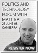 Politics & Technology Forum with Matt Bai, Canberra, 25 June 2008