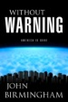 Cover of Without Warning by John Birmingham