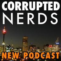 Corrupted Nerds, a new podcast: click for the website