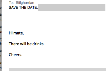 "Screenshot of email, reading: ""Hi mate, There will be drinks. Cheers."""
