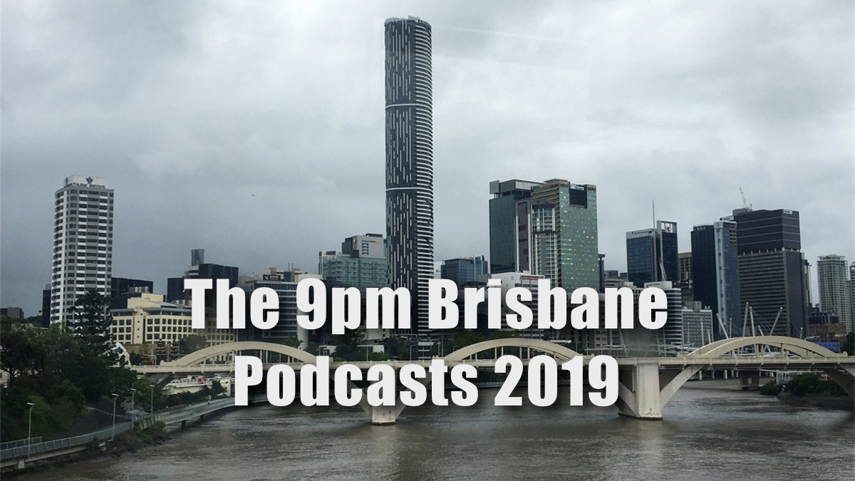 The 9pm Brisbane Podcasts 2019: Click for the Pozible campaign